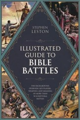 The Illustrated Guide to Bible Battles: The Background, Overview, Key Players, Weaponsand Meaning of More Than 90 Scriptural Battles - Slightly Imperfect