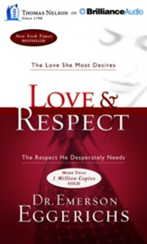 Love & Respect: The Love She Most Desires; The Respect He Desperately Needs - unabridged audio book on CD