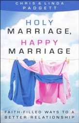 Holy Marriage, Happy Marriage: Faith-Filled Ways to a Better Relationship - Slightly Imperfect