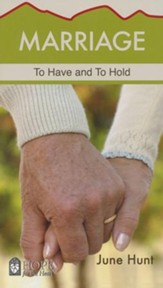 Marriage: To Have and To Hold [Hope For The Heart Series]