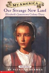 My America Series: Our Strange New Land; Elizabeth's Jamestown  Colony Diary, Book 1, Softcover