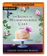 The Secret to Hummingbird Cake - unabridged audio book on MP3-CD