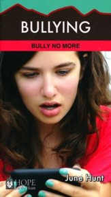 Bullying: Bully No More [Hope For The Heart Series]