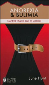 Anorexia & Bulimia: Control That Is Out of Control [Hope For The Heart Series]