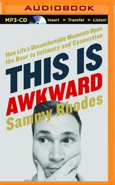 This Is Awkward: How Life's Uncomfortable Moments Open the Door to Intimacy and Connection- unabridged audio book on MP3-CD
