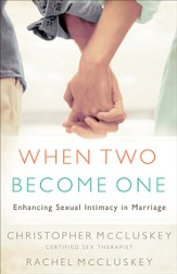 When Two Become One: Enhancing Sexual Intimacy in Marriage - eBook