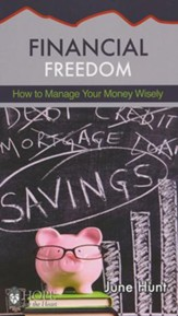 Financial Freedom: How to Manage Your Money Wisely [Hope For The Heart Series]