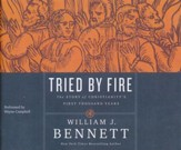 Tried by Fire: The Story of Christianity's First Thousand Years- unabridged audio book on CD