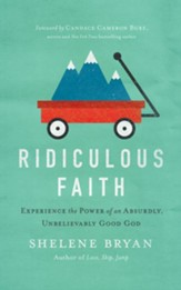 Ridiculous Faith: Experience the Power of an Absurdly, Unbelievably Good God- unabridged audio book on CD