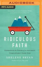 Ridiculous Faith: Experience the Power of an Absurdly, Unbelievably Good God- unabridged audio book on MP3-CD