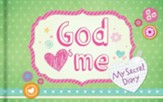 God Hearts Me: My Secret Diary