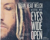 With My Eyes Wide Open: Miracles and Mistakes on My Way Back to KoRn- unabridged audio book on CD