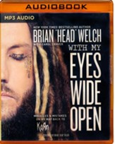 With My Eyes Wide Open: Miracles and Mistakes on My Way Back to KoRn- unabridged audio book on MP3-CD