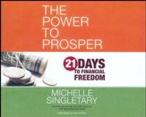 Power to Prosper: 21 Days to Financial Freedom - unabridged audio book on CD
