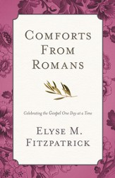Comforts from Romans: Celebrating the Gospel One Day at a Time - eBook