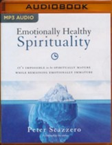 Emotionally Healthy Spirituality: It's Impossible to Be Spiritually Mature, While Remaining Emotionally Immature - unabridged audio book on MP3-CD