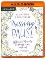 Pressing Pause: 100 Quiet Moments for Moms to Meet with Jesus- unabridged audio book on MP3-CD