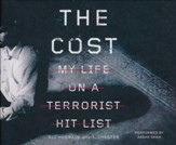 The Cost: My Life on a Terrorist Hit List- unabridged audio book on CD