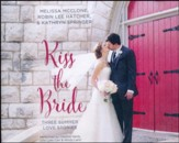 Kiss the Bride: Three Summer Love Stories, A Year of Weddings Novella - unabridged audio book on CD