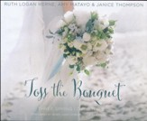 Toss the Bouquet: Three Spring Love Stories, A Year of Weddings Novella - unabridged audio book on CD