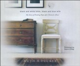 Black and White Bible, Black and Blue Wife: My Story of Finding Hope after Domestic Abuse- unabridged audio book on CD