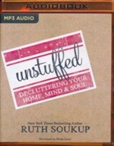 Unstuffed: Decluttering Your Home, Mind & Soul- unabridged audio book on MP3-CD