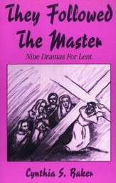 They Followed The Master: Nine Dramas For Lent