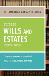 American Bar Association Guide to Wills and Estates, Fourth Edition: An Interactive Guide to Preparing Your Wills, Estates, Trusts, and Taxes - eBook