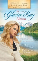 Love Finds You in Glacier Bay, Alaska - eBook