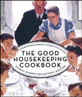 The Good Housekeeping Cookbook: Sunday Dinner Edition: 1275 Recipes from America's Favorite Test Kitchen