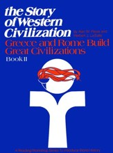 The Story Of Western Civilization, Book 2: Greece and Rome Build Great Civilizations