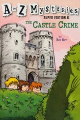 The Castle Crime: A to Z Mysteries Super Edition