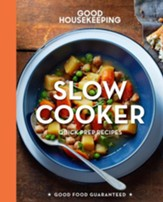 Good Housekeeping Fast Prep, Slow Cook: 60 Delicious Slow Cooker Recipes