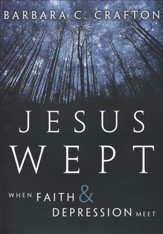 Jesus Wept: When Faith and Depression Meet