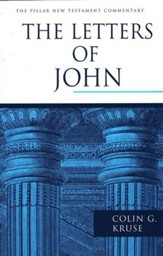 The Letters of John: Pillar New Testament Commentary [PNTC]