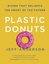 Plastic Donuts: Giving That Delights the Heart of the Father - eBook