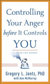 Controlling Your Anger before It Controls You - eBook