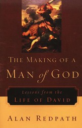 Making of a Man of God, The: Lessons from the Life of David - eBook