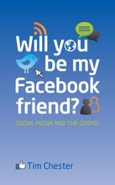 Will You Be My Facebook Friend?: Social Media and the Gospel - eBook