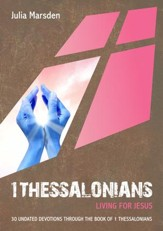 1 Thessalonians: Living for Jesus: 30 Undated Bible Readings - eBook