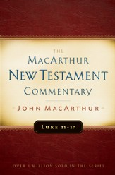 Luke 11-17 MacArthur New Testament Commentary / New edition - eBook