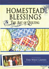Homestead Blessings: The Art of  Quilting DVD