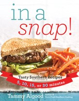 In a Snap!: Tasty Southern Recipes You Can Make in 5, 10, 15, or 30 Minutes - eBook
