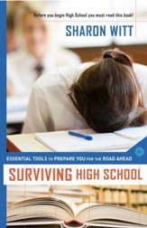 Surviving High School: Essential Tools To Prepare You For The Road Ahead - eBook