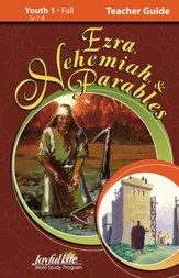 Ezra, Nehemiah & Parables Youth 1 (Grades 7-9)  Teacher Guide