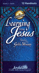 Learning from Jesus: Galilee Ministry, Adult Bible Study Weekly Compass Handouts