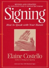 Signing: How to Speak with Your  Hands, Revised