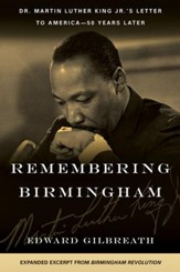 Remembering Birmingham: Dr. Martin Luther King Jr.As Letter to America-50 Years Later - eBook