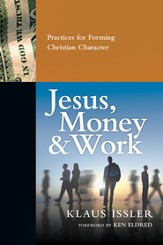 Jesus, Money and Work: Practices for Forming Christian Character - eBook