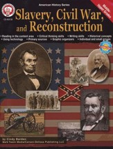 Slavery, Civil War, and Reconstruction - grades 6-12